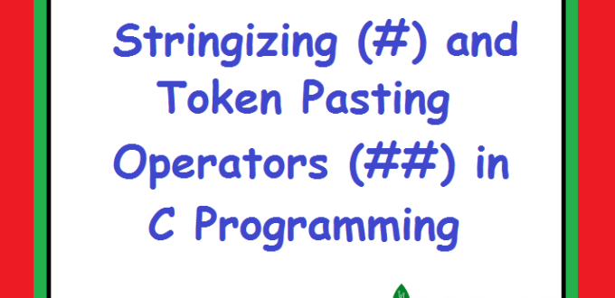 Stringizing and Token Pasting Operators in C programming